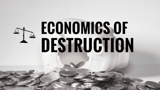 Economics Of Destruction