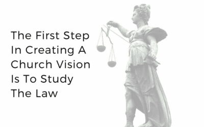 The First Step In Creating A Church Vision Is To Study The Law