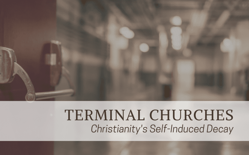 "Featured image for ""Terminal Churches - Christianity's Self-Induced Decay"" blog post"
