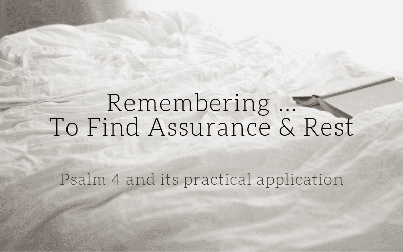 "Featured image for ""Remembering ... To Find Assurance And Rest 