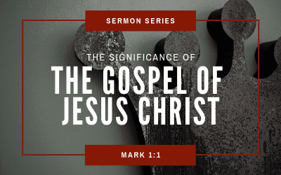 "Mark 1:1 | The Significance Of ""The Gospel Of Jesus Christ"""