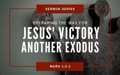 Mark 1:2-3 | Preparing The Way For Jesus' Victory, Another Exodus