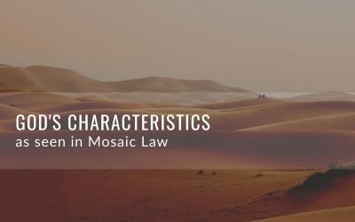 God's Characteristics As Seen In Mosaic Law
