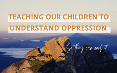 Teaching Our Children To Understand Oppression So They Can End It